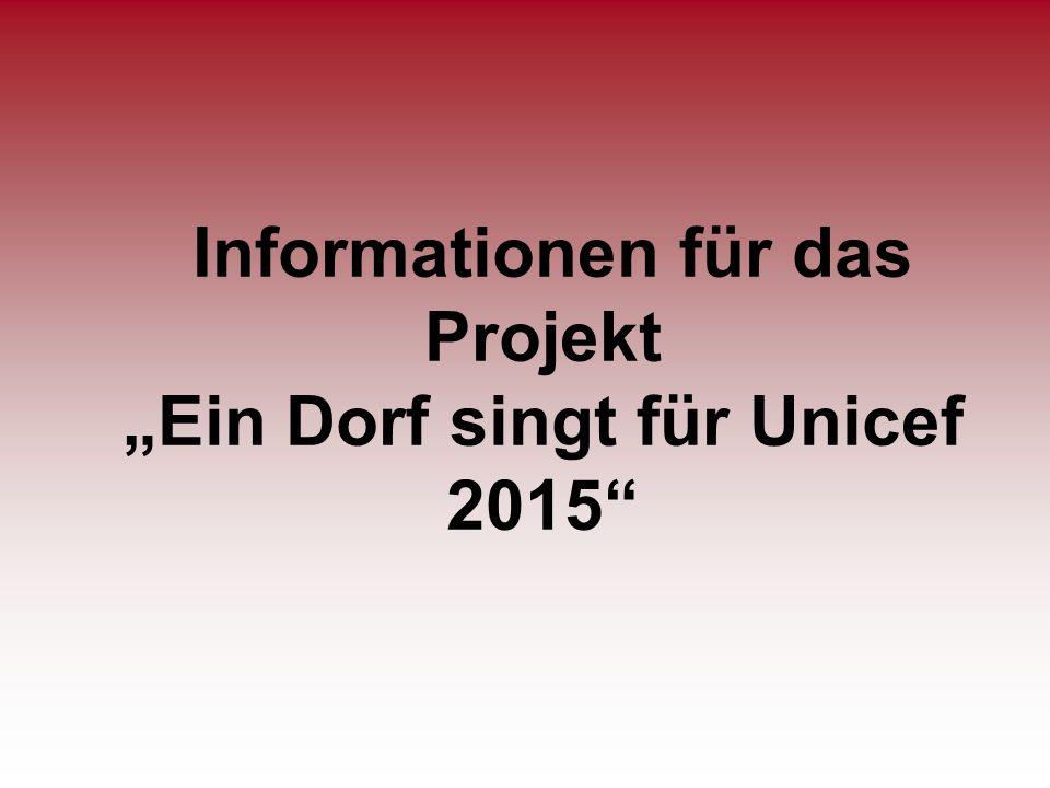 """Informationen für das Projekt """"Ein Dorf singt für Unicef 2015"""