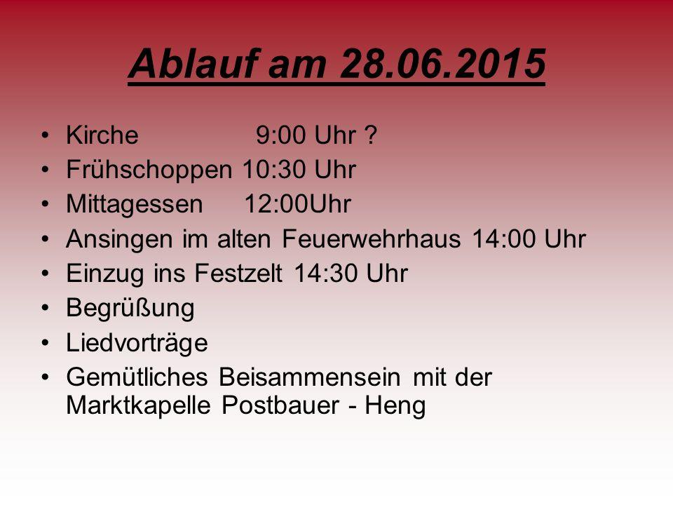 Ablauf am 28.06.2015 Kirche 9:00 Uhr Frühschoppen 10:30 Uhr