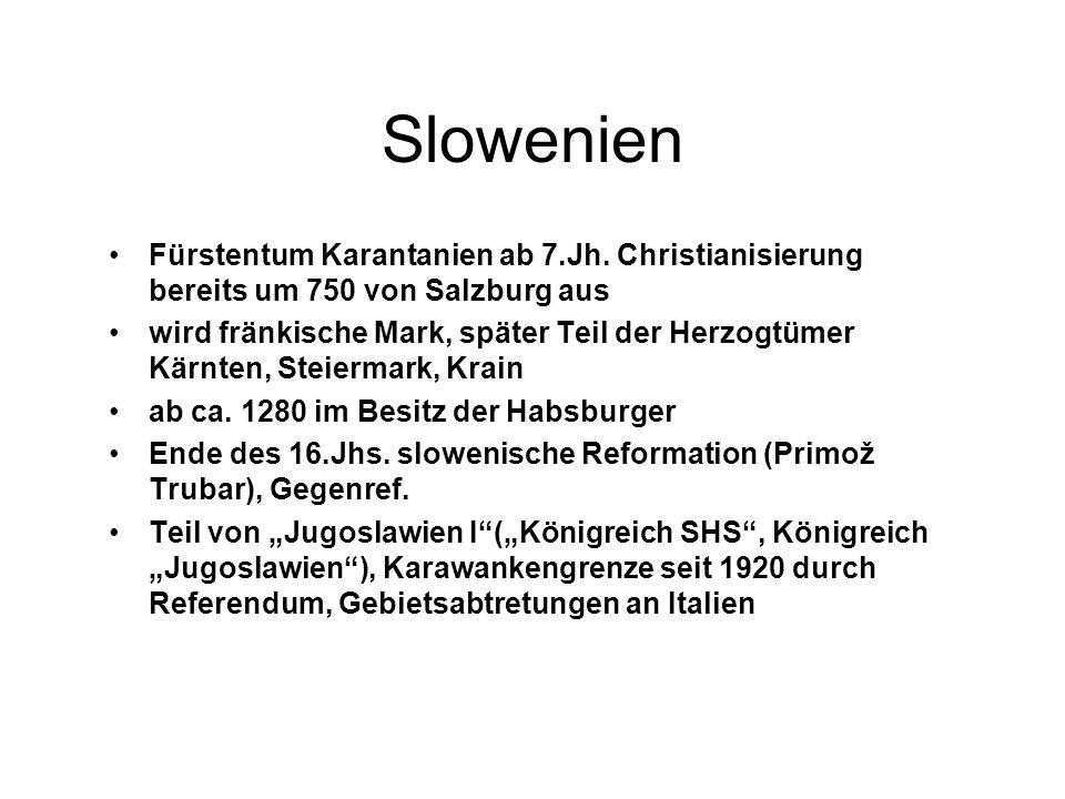 Slowenien Fürstentum Karantanien ab 7.Jh. Christianisierung bereits um 750 von Salzburg aus.