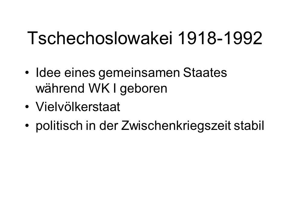 Tschechoslowakei 1918-1992 Idee eines gemeinsamen Staates während WK I geboren.