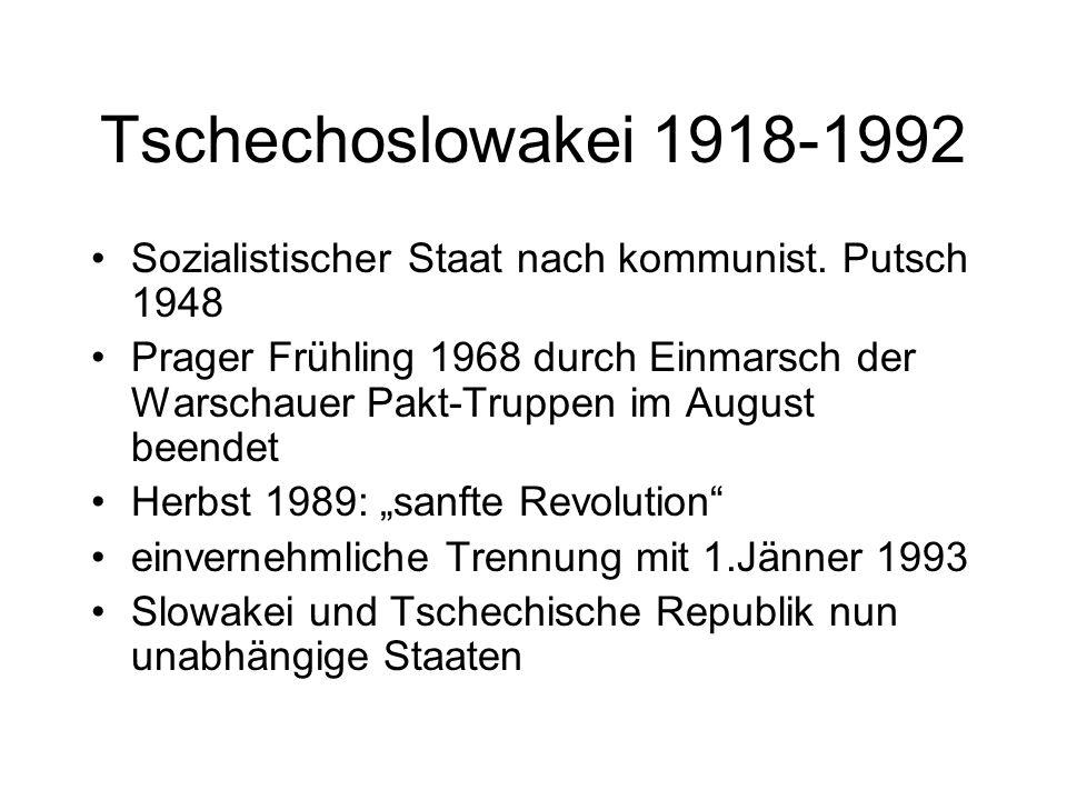 Tschechoslowakei 1918-1992 Sozialistischer Staat nach kommunist. Putsch 1948.