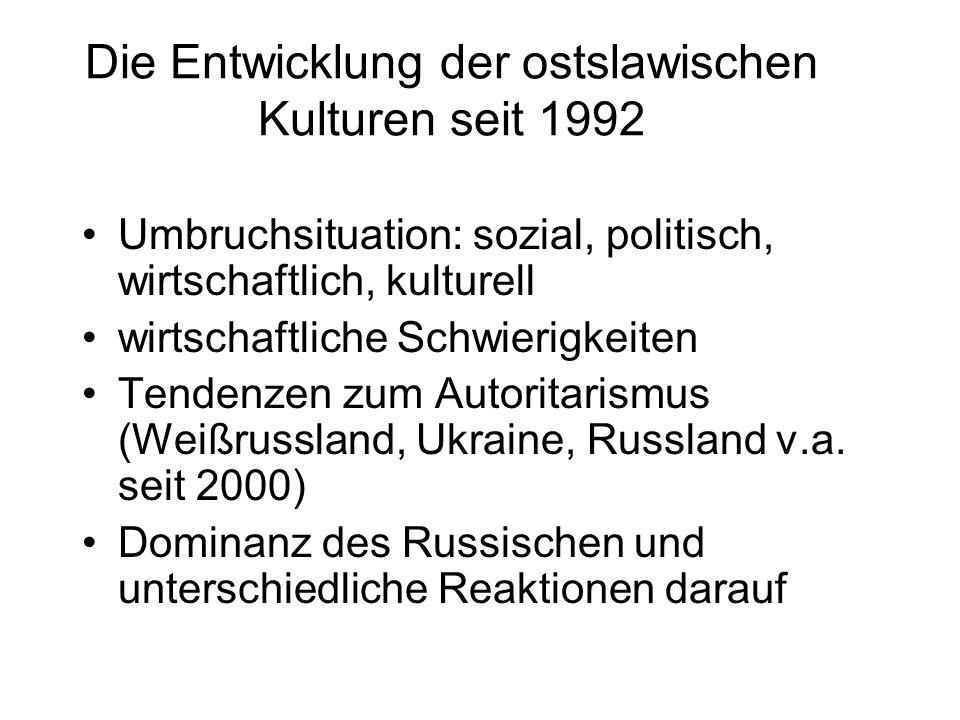 Die Entwicklung der ostslawischen Kulturen seit 1992