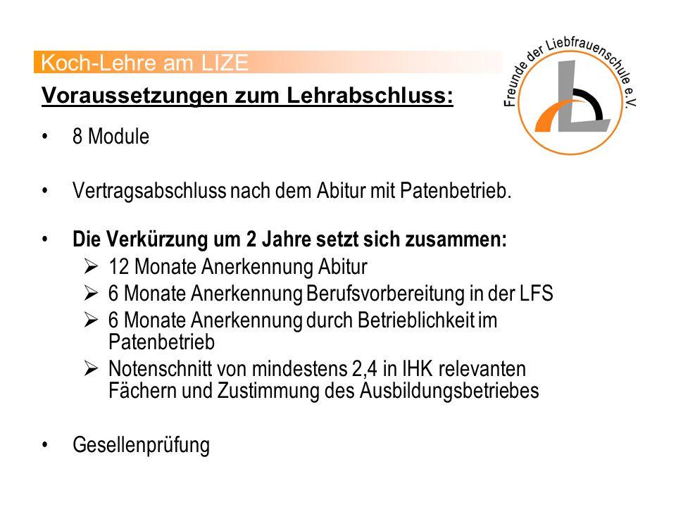 Koch-Lehre am LIZE Voraussetzungen zum Lehrabschluss: 8 Module. Vertragsabschluss nach dem Abitur mit Patenbetrieb.