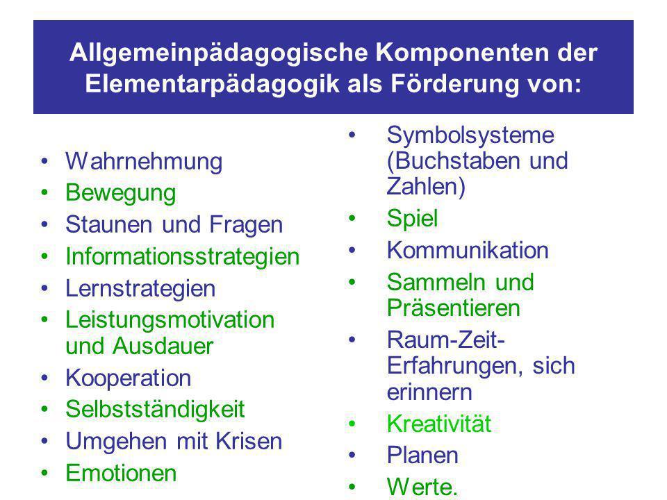 Allgemeinpädagogische Komponenten der Elementarpädagogik als Förderung von: