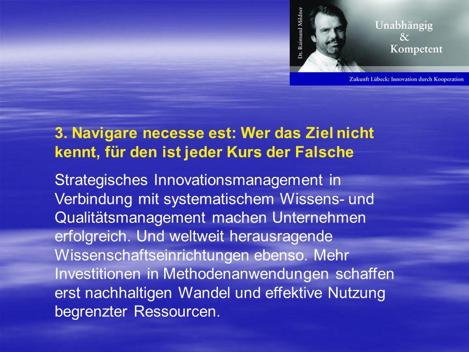 3. Navigare necesse est: Wer das Ziel nicht kennt, für den ist jeder Kurs der Falsche