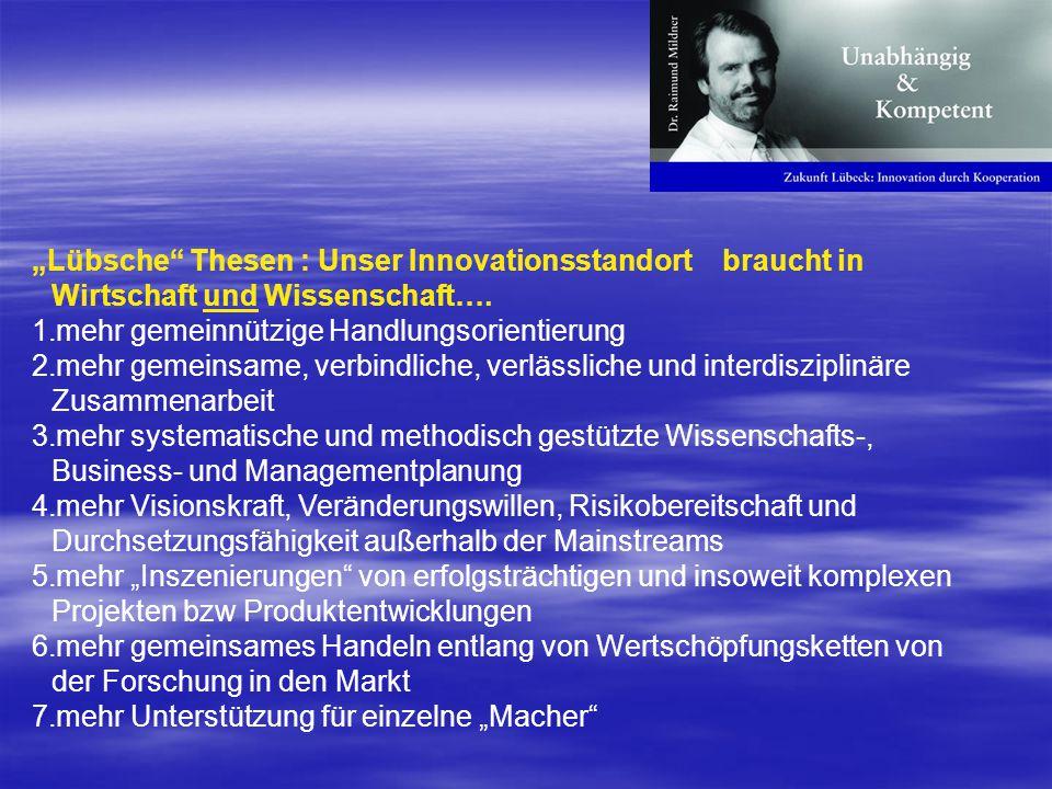 """""""Lübsche Thesen : Unser Innovationsstandort braucht in Wirtschaft und Wissenschaft…."""