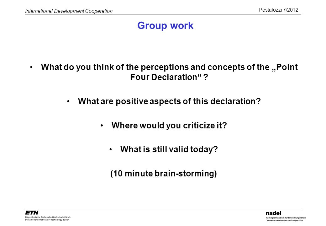 "Group work What do you think of the perceptions and concepts of the ""Point Four Declaration What are positive aspects of this declaration"