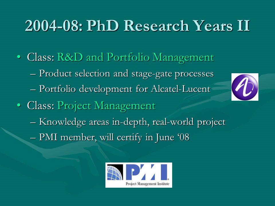 2004-08: PhD Research Years II