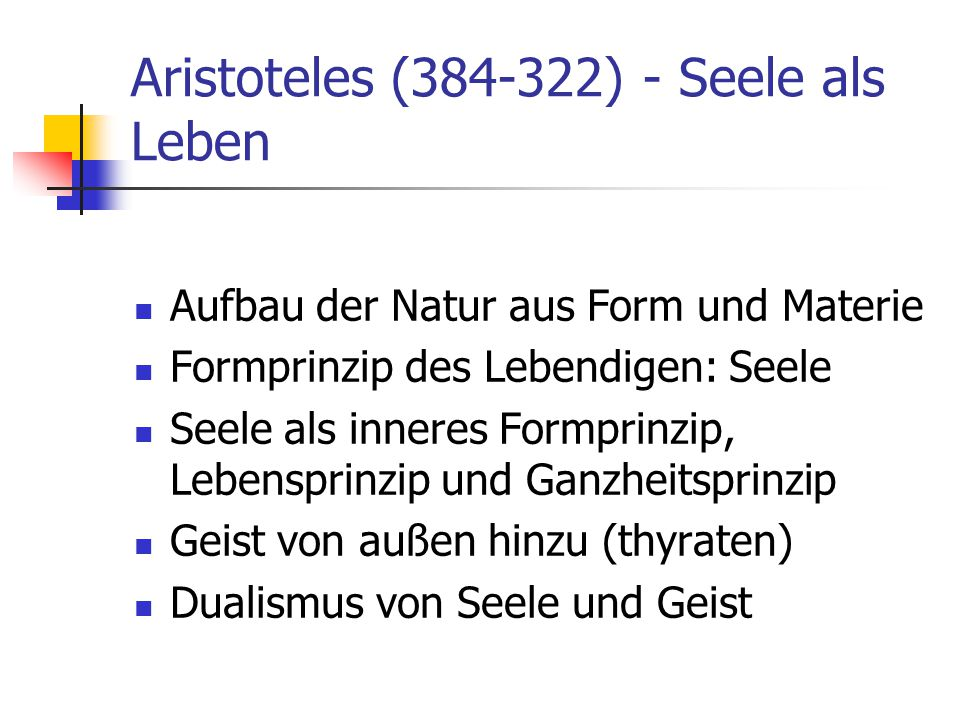 Aristoteles (384-322) - Seele als Leben