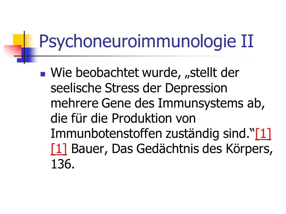 Psychoneuroimmunologie II