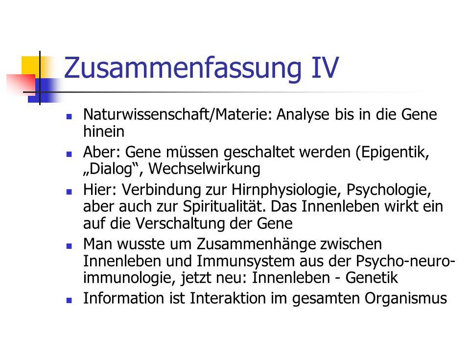Zusammenfassung IV Naturwissenschaft/Materie: Analyse bis in die Gene hinein.