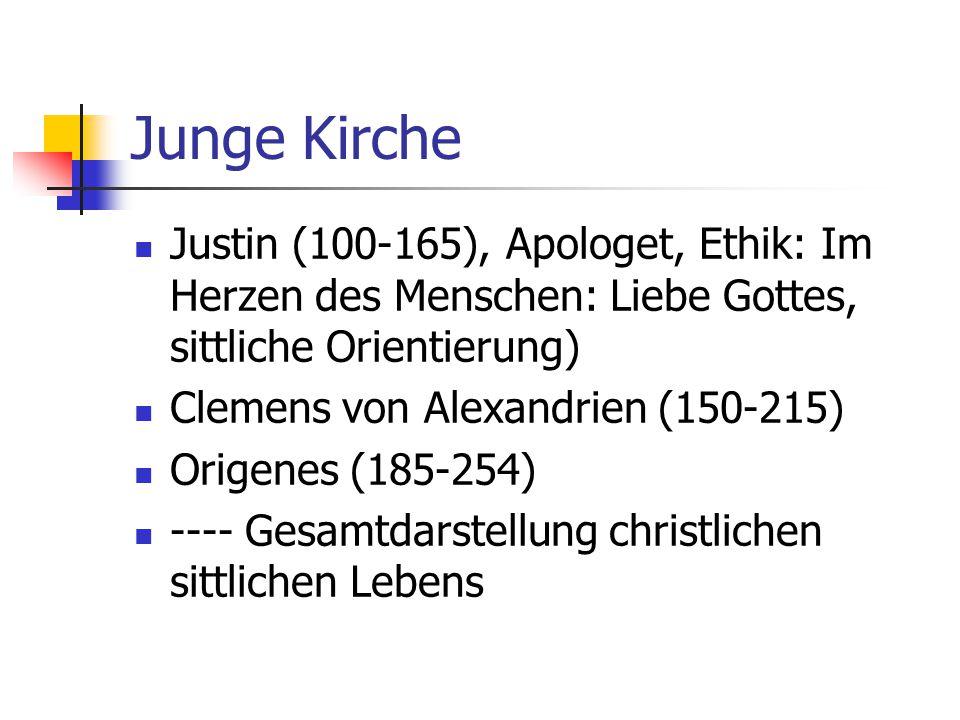 Junge Kirche Justin (100-165), Apologet, Ethik: Im Herzen des Menschen: Liebe Gottes, sittliche Orientierung)
