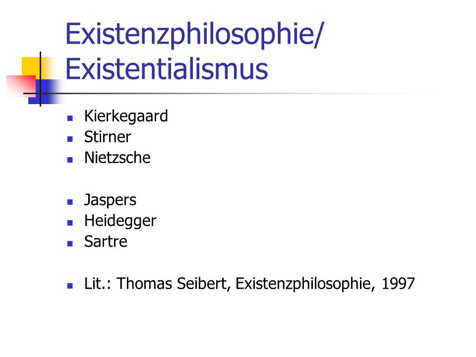 Existenzphilosophie/ Existentialismus