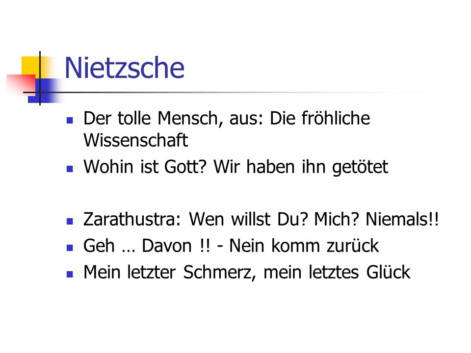 Nietzsche Der tolle Mensch, aus: Die fröhliche Wissenschaft