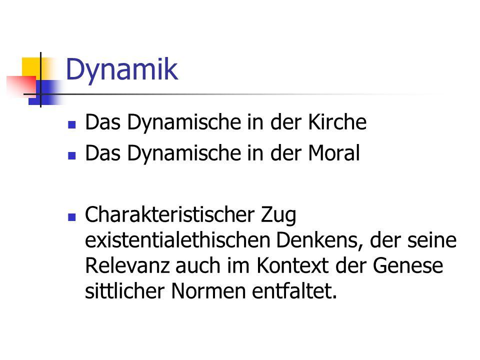 Dynamik Das Dynamische in der Kirche Das Dynamische in der Moral