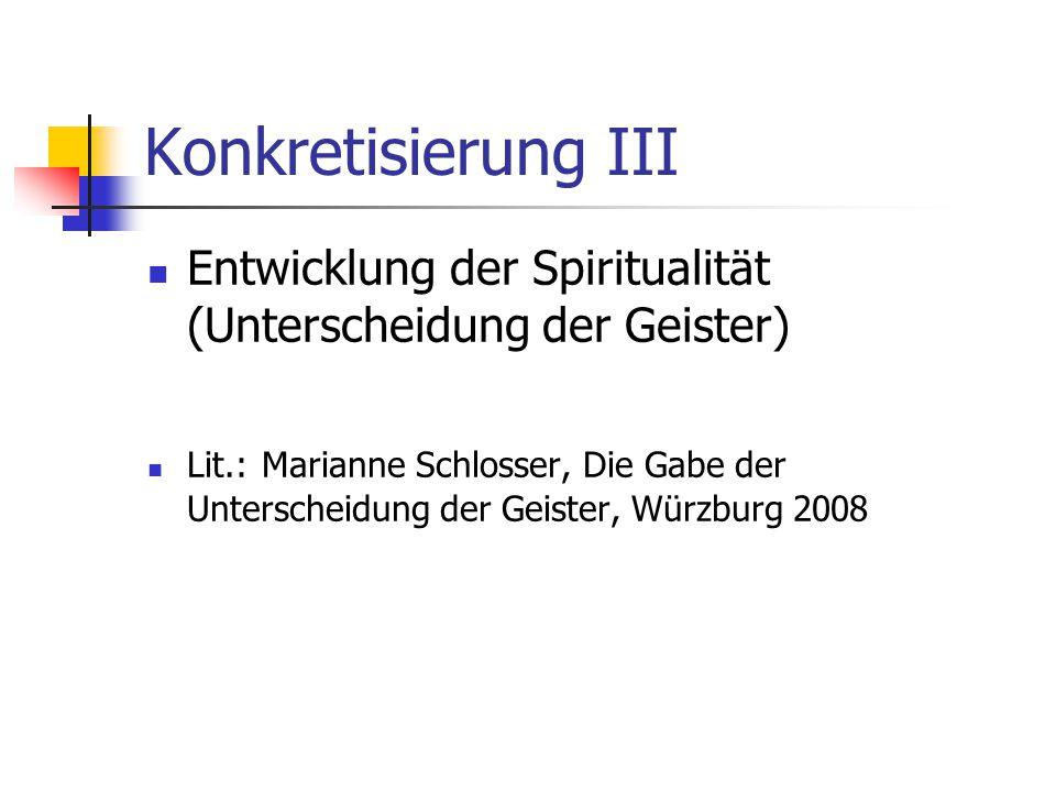 Konkretisierung III Entwicklung der Spiritualität (Unterscheidung der Geister)