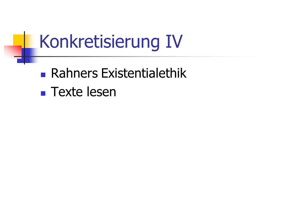 Konkretisierung IV Rahners Existentialethik Texte lesen