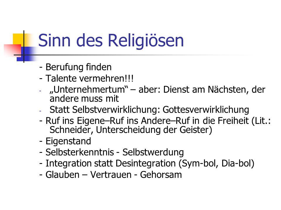 Sinn des Religiösen - Berufung finden - Talente vermehren!!!