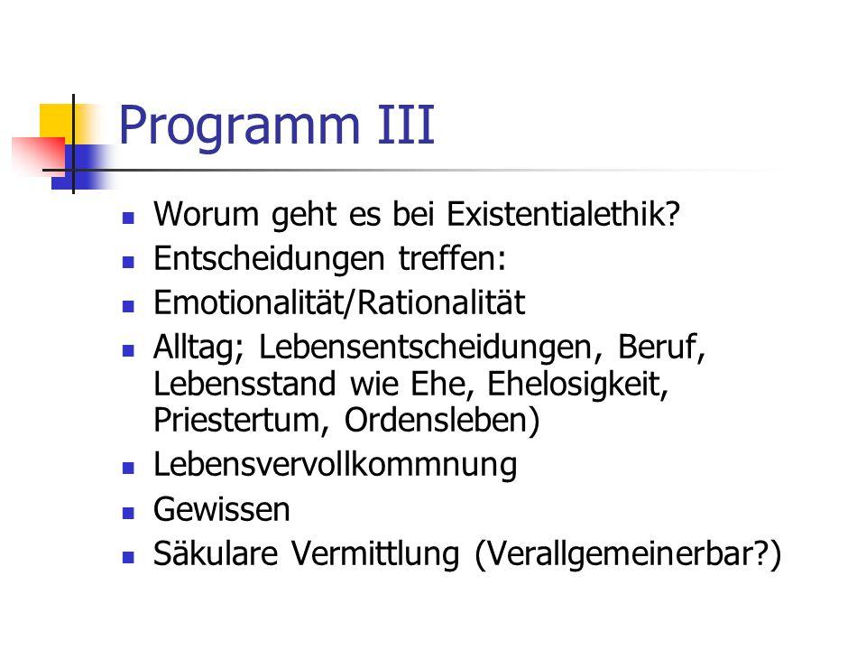 Programm III Worum geht es bei Existentialethik