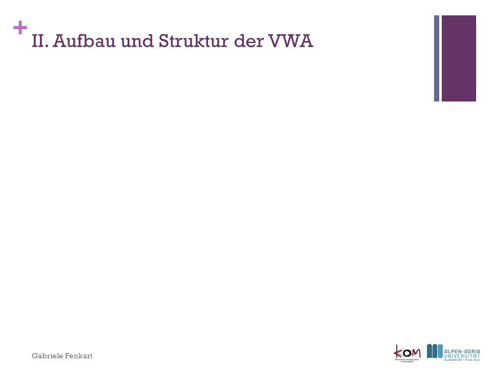 II. Aufbau und Struktur der VWA