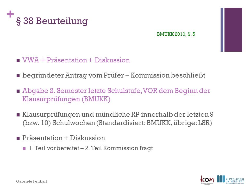 § 38 Beurteilung BMUKK 2010, S. 5 VWA + Präsentation + Diskussion