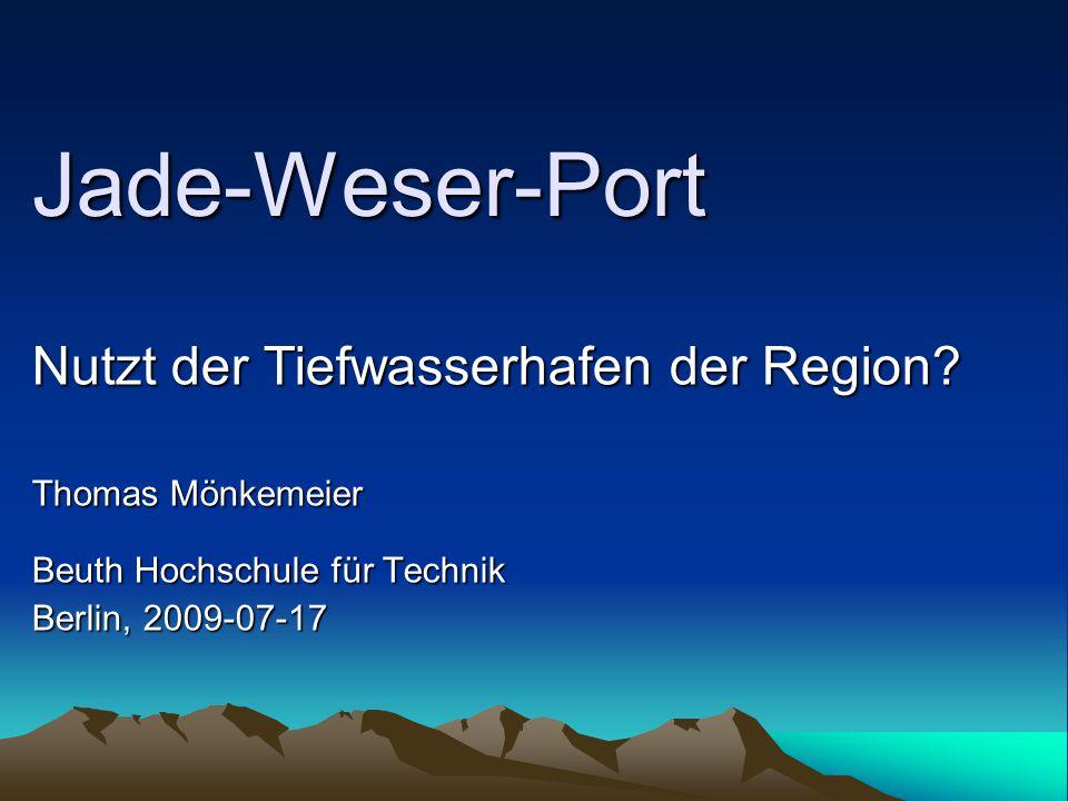 Jade-Weser-Port Nutzt der Tiefwasserhafen der Region