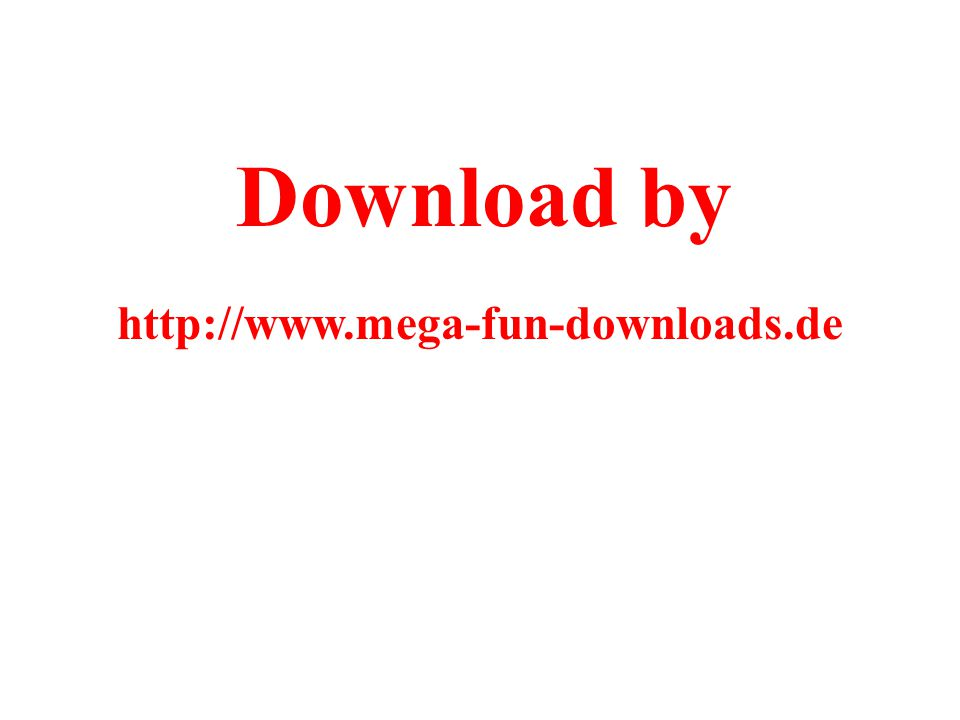 Download by http://www.mega-fun-downloads.de