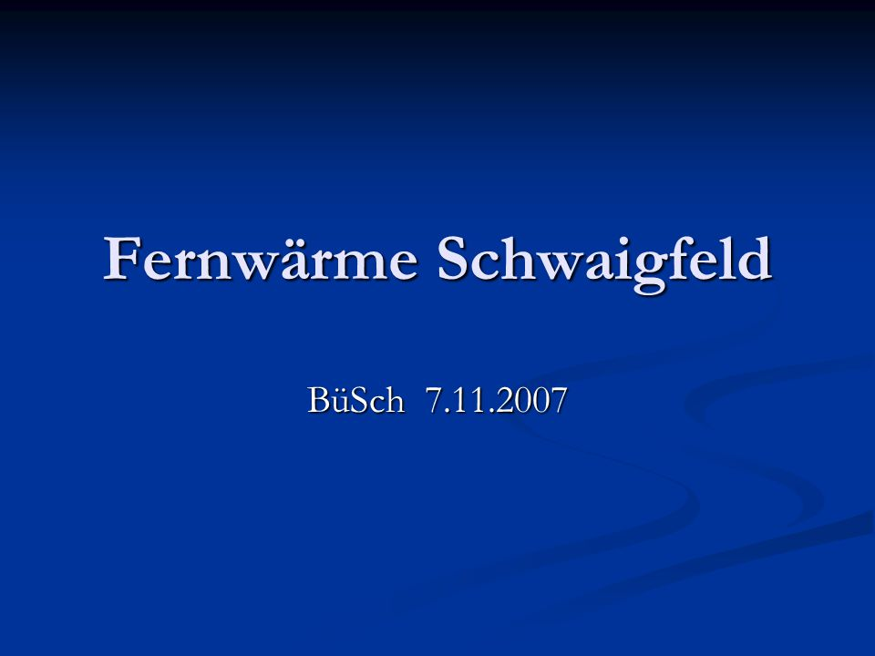 Fernwärme Schwaigfeld
