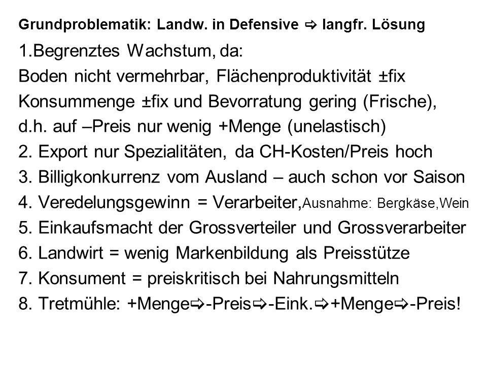 Grundproblematik: Landw. in Defensive  langfr. Lösung