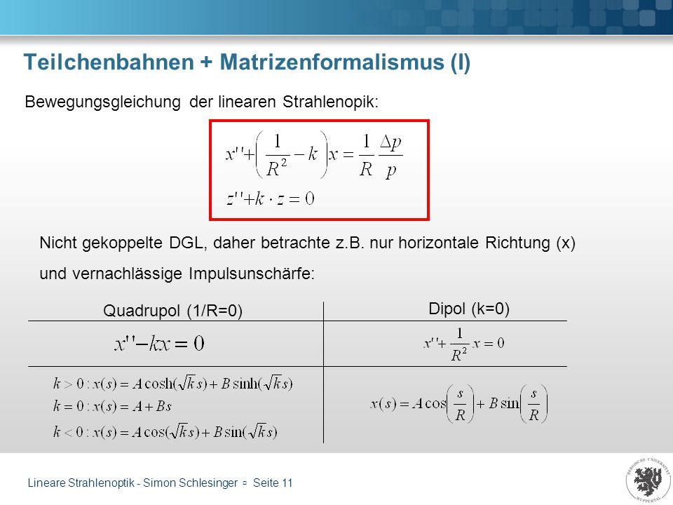 Teilchenbahnen + Matrizenformalismus (I)