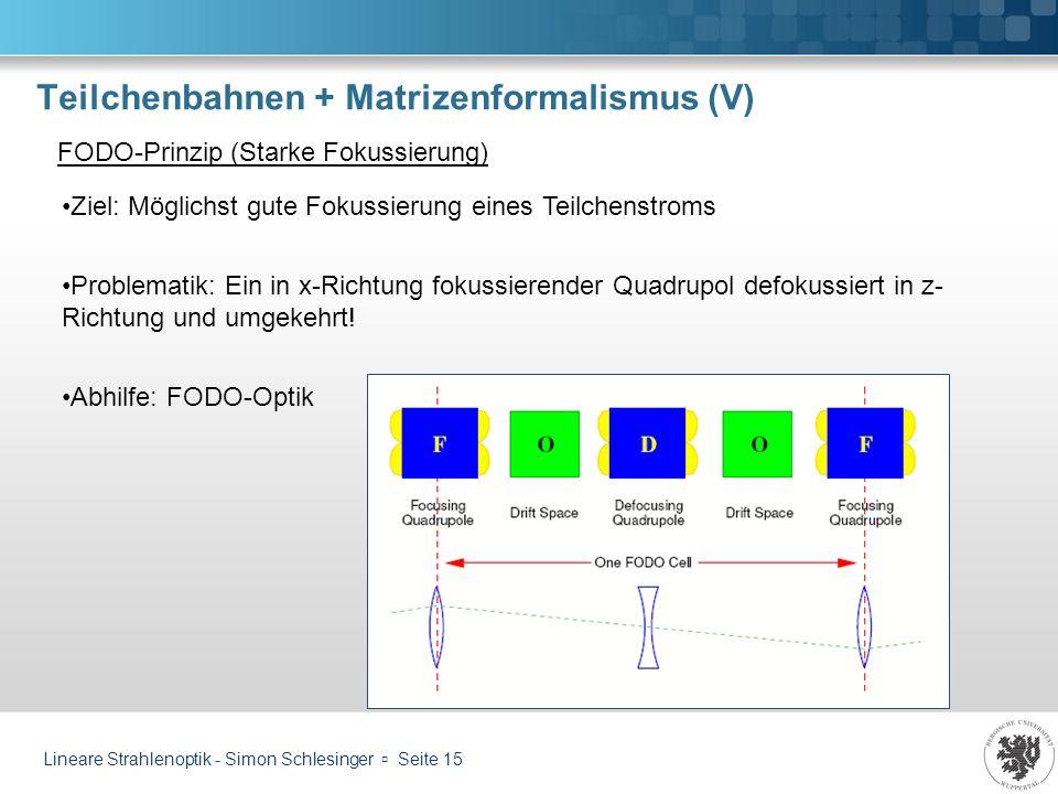Teilchenbahnen + Matrizenformalismus (V)