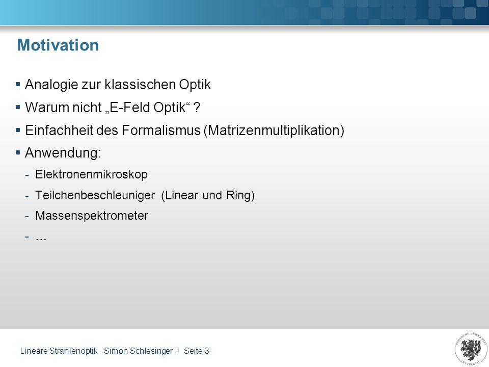 """Motivation Analogie zur klassischen Optik Warum nicht """"E-Feld Optik"""