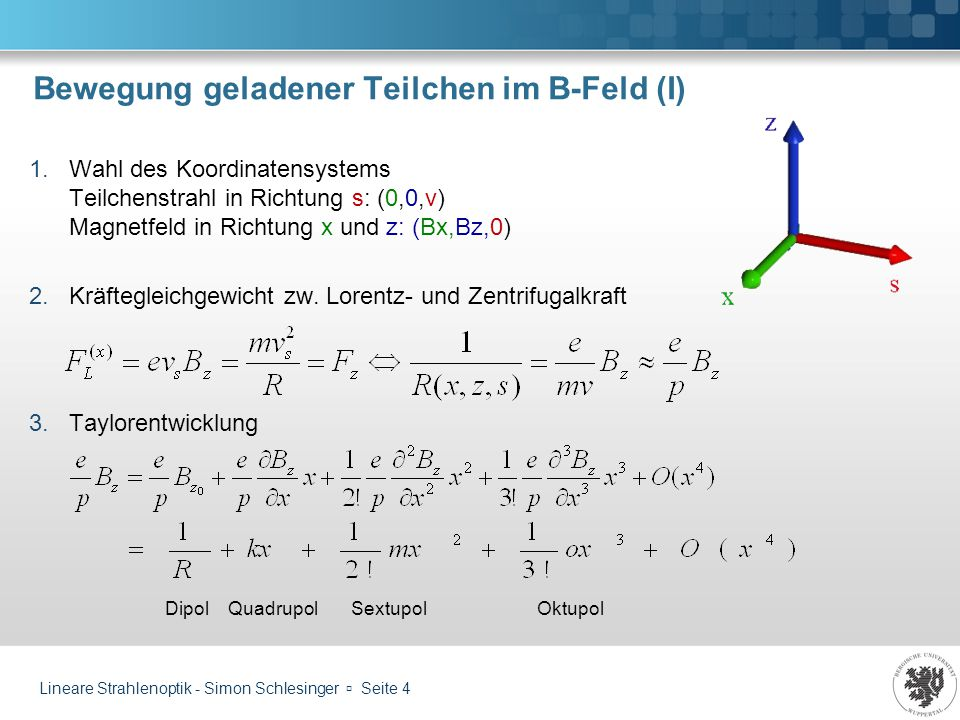 Bewegung geladener Teilchen im B-Feld (I)
