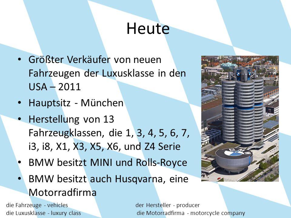 Heute Größter Verkäufer von neuen Fahrzeugen der Luxusklasse in den USA – 2011. Hauptsitz - München.