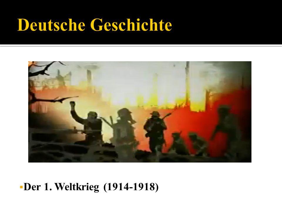 Deutsche Geschichte Der 1. Weltkrieg (1914-1918)