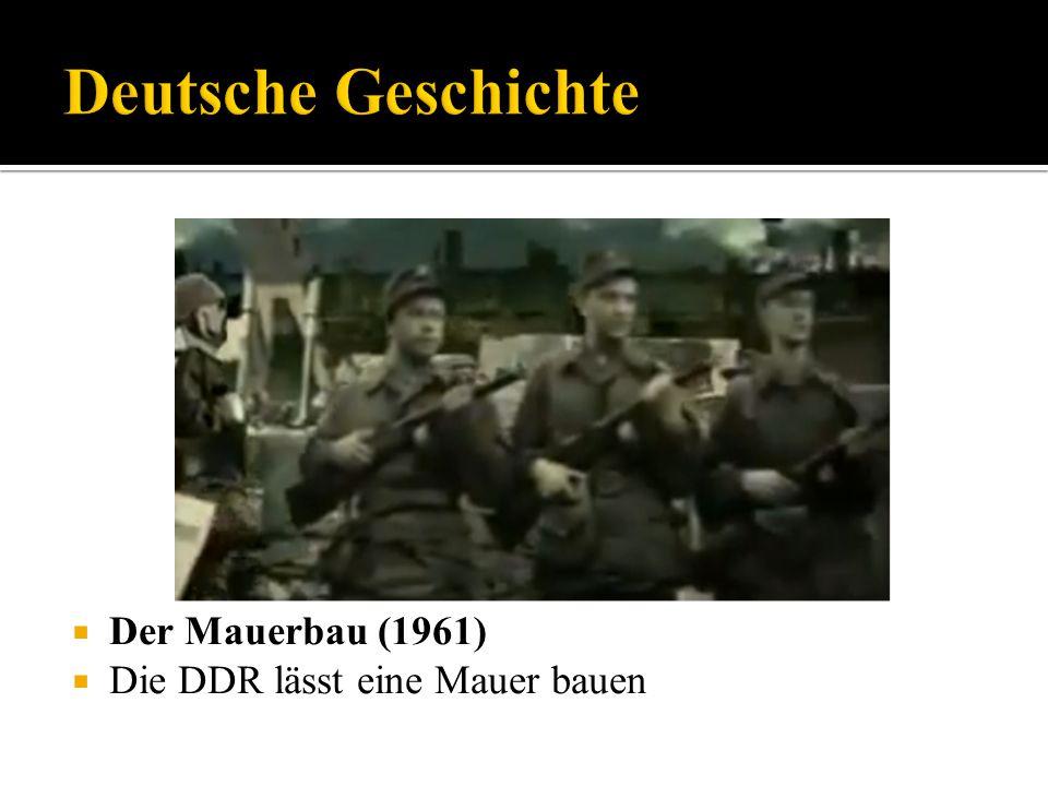 Deutsche Geschichte Der Mauerbau (1961) Die DDR lässt eine Mauer bauen