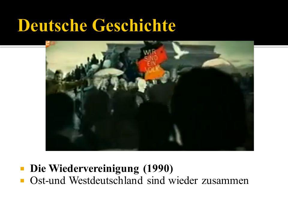 Deutsche Geschichte Die Wiedervereinigung (1990)