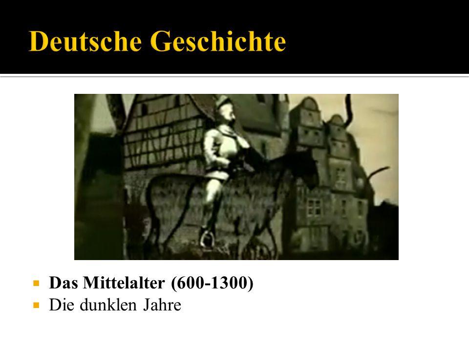 Deutsche Geschichte Das Mittelalter (600-1300) Die dunklen Jahre