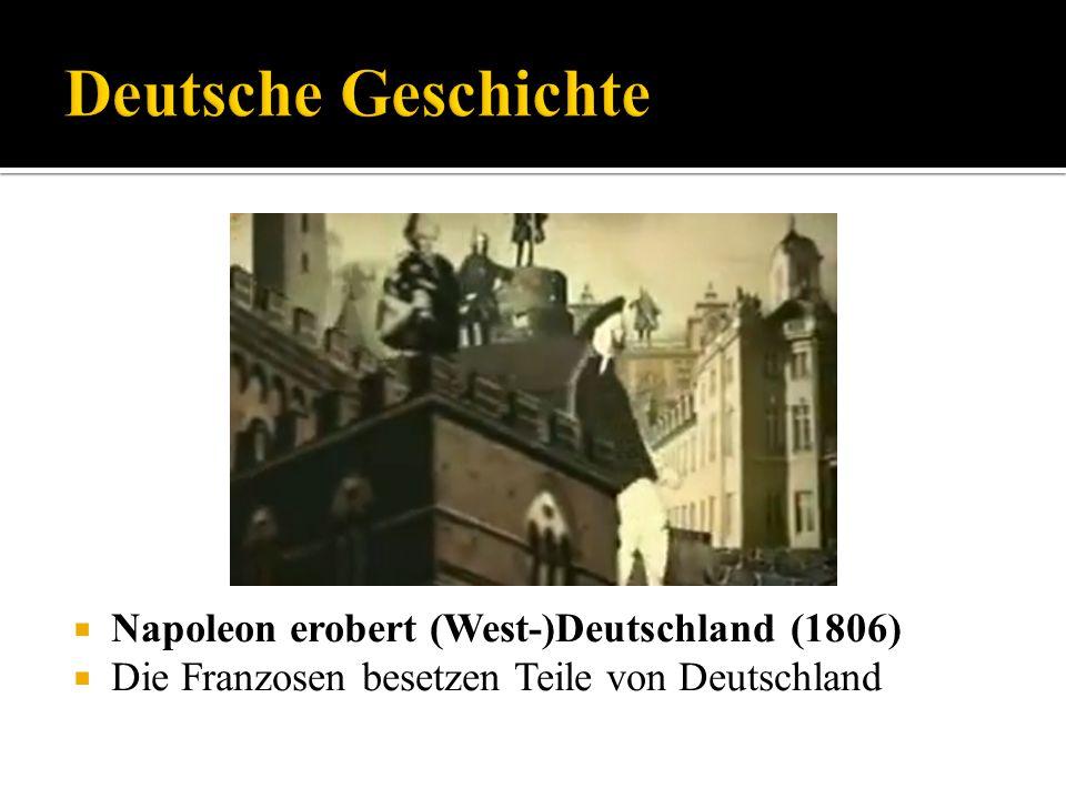 Deutsche Geschichte Napoleon erobert (West-)Deutschland (1806)