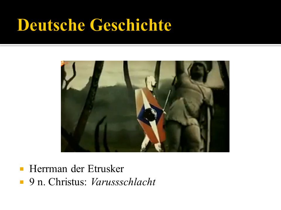 Deutsche Geschichte Herrman der Etrusker 9 n. Christus: Varussschlacht
