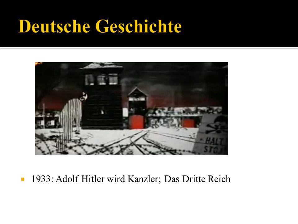 Deutsche Geschichte 1933: Adolf Hitler wird Kanzler; Das Dritte Reich