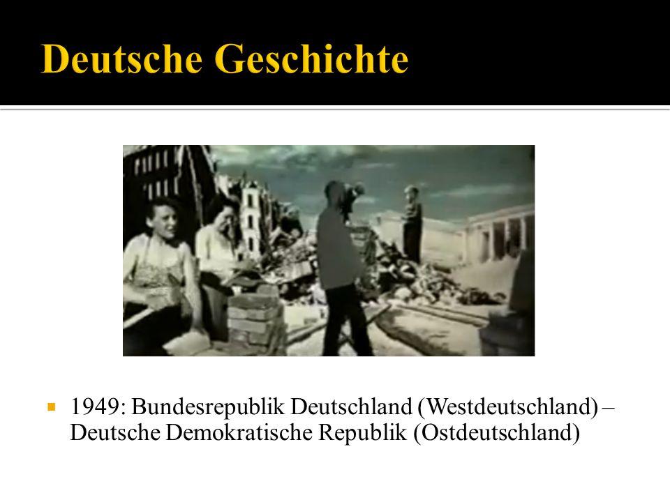 Deutsche Geschichte 1949: Bundesrepublik Deutschland (Westdeutschland) – Deutsche Demokratische Republik (Ostdeutschland)