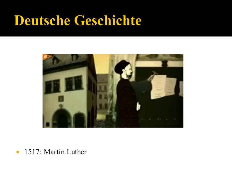 Deutsche Geschichte 1517: Martin Luther