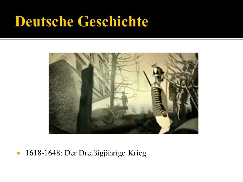 Deutsche Geschichte 1618-1648: Der Dreiβigjährige Krieg