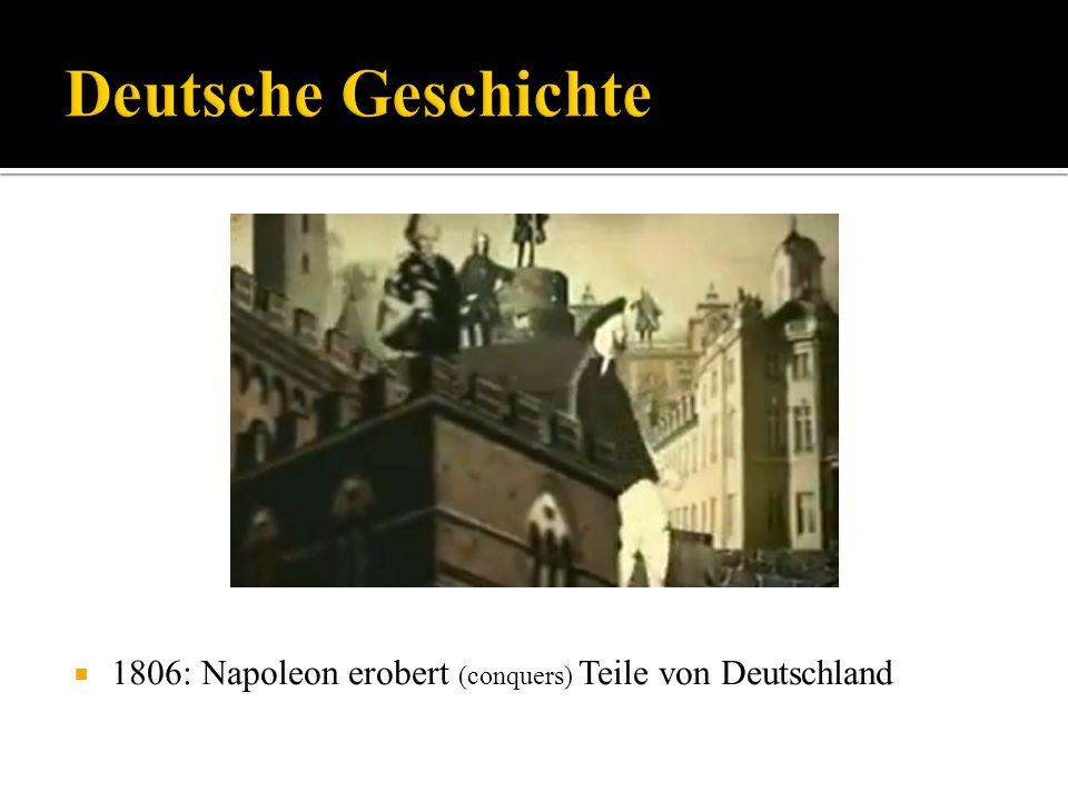 Deutsche Geschichte 1806: Napoleon erobert (conquers) Teile von Deutschland