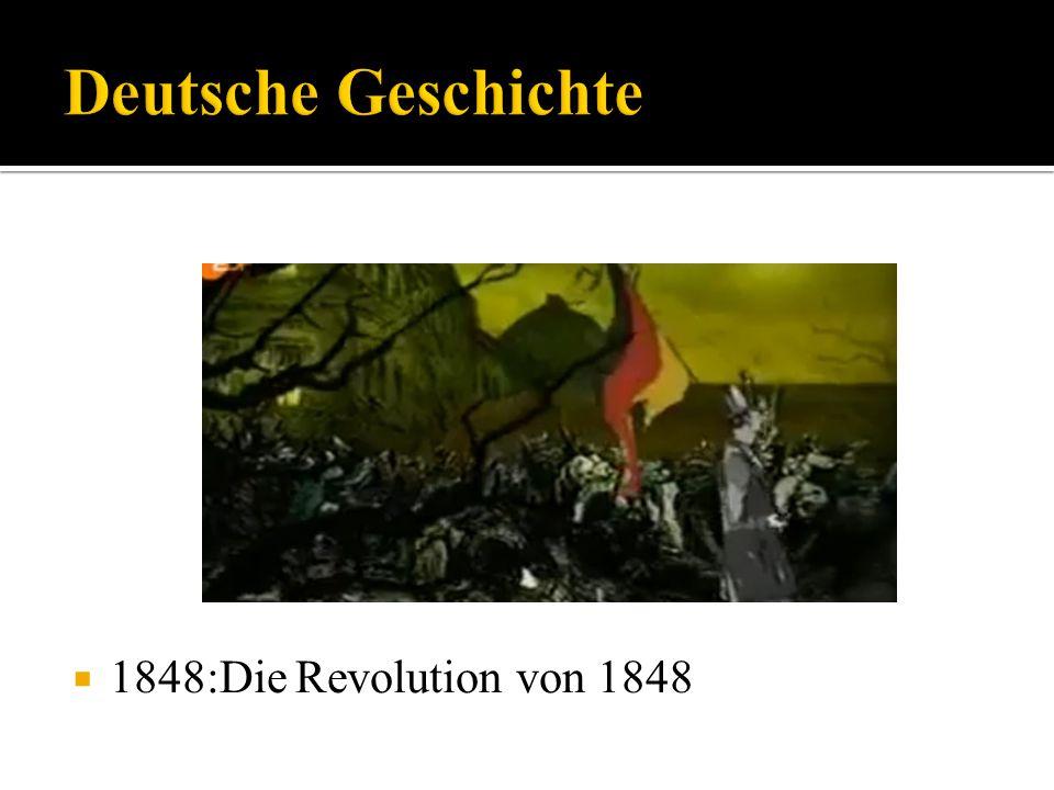 Deutsche Geschichte 1848:Die Revolution von 1848