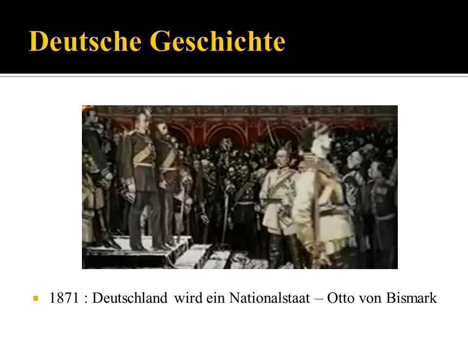 Deutsche Geschichte 1871 : Deutschland wird ein Nationalstaat – Otto von Bismark