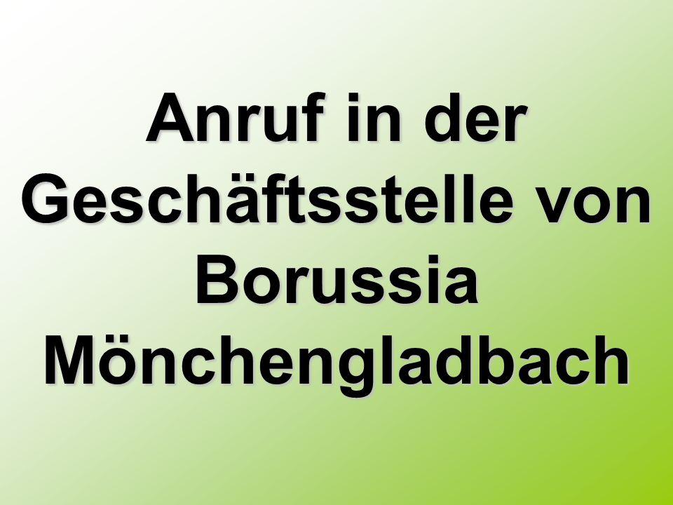 Anruf in der Geschäftsstelle von Borussia Mönchengladbach