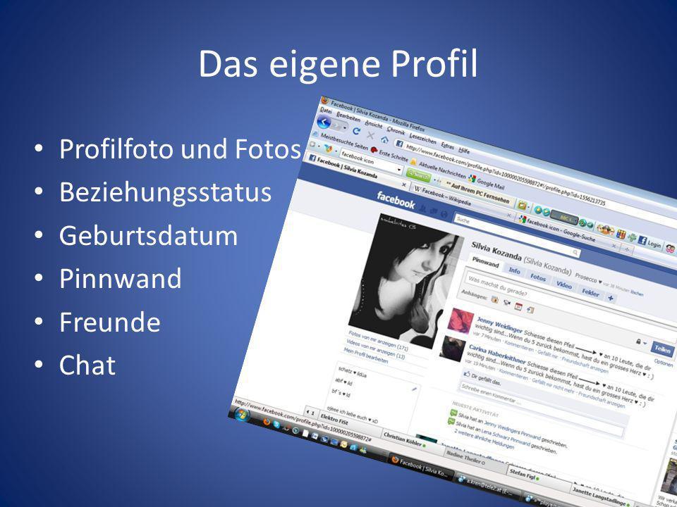 Das eigene Profil Profilfoto und Fotos Beziehungsstatus Geburtsdatum