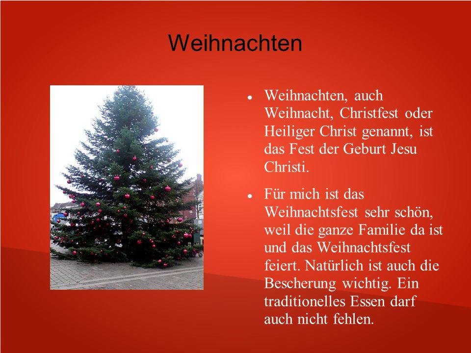 Weihnachten Weihnachten, auch Weihnacht, Christfest oder Heiliger Christ genannt, ist das Fest der Geburt Jesu Christi.